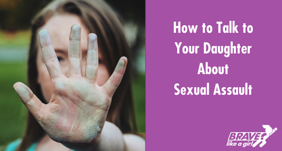How to talk to your daughter about sexual assault