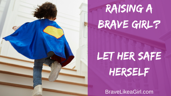 Raising a Brave Girl? Let her Save Herself