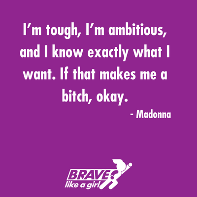 10 Awesome Brave Girl Quotes By Inspiring And Courageous Women