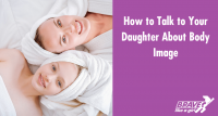 Talk to your daughter about body image